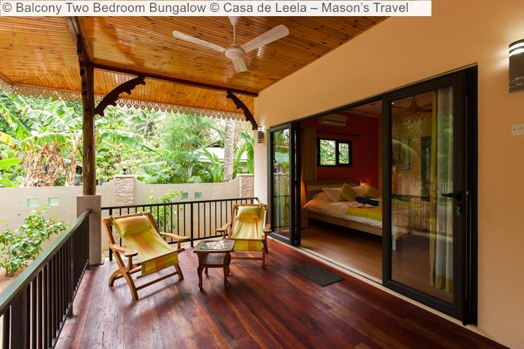 Balcony Two Bedroom Bungalow Casa de Leela – Mason's Travel