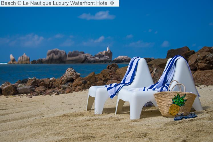 Beach © Le Nautique Luxury Waterfront Hotel ©