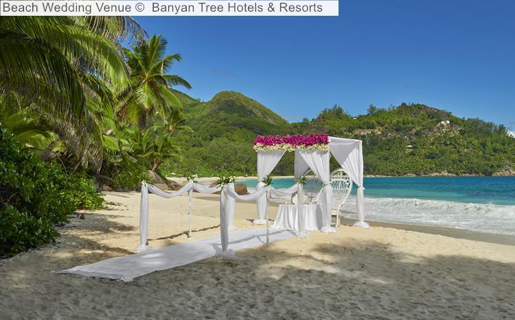 Beach Wedding Venue Banyan Tree Hotels Resorts Seychelles
