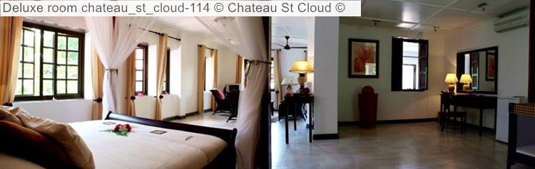 Deluxe Room Chateau St Cloud © Chateau St Cloud ©