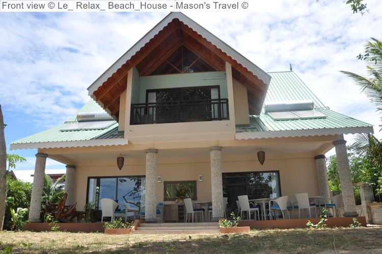 Front View © Le Relax Beach House Mason's Travel ©