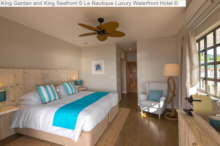 King Garden And King Seafront © Le Nautique Luxury Waterfront Hotel ©