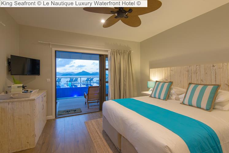 King Seafront © Le Nautique Luxury Waterfront Hotel ©