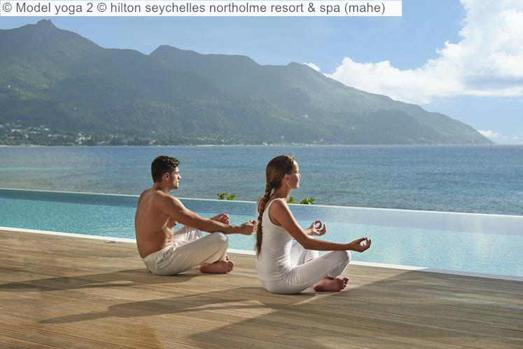 Model Yoga © Hilton Seychelles Northolme Resort & Spa (mahe)