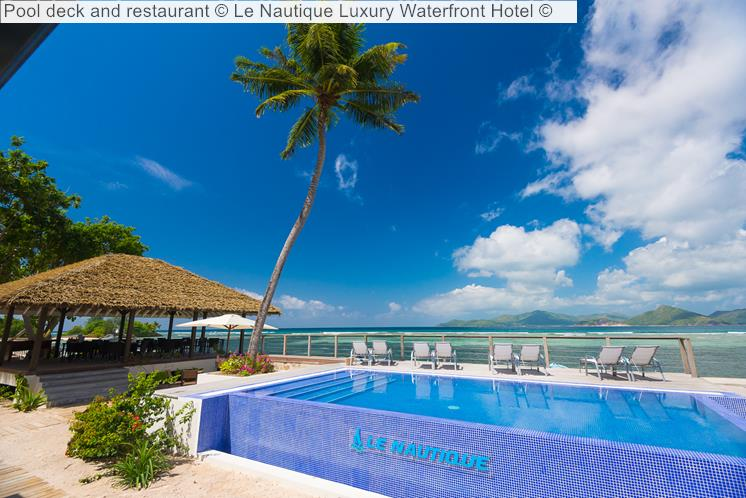 Pool Deck And Restaurant © Le Nautique Luxury Waterfront Hotel ©