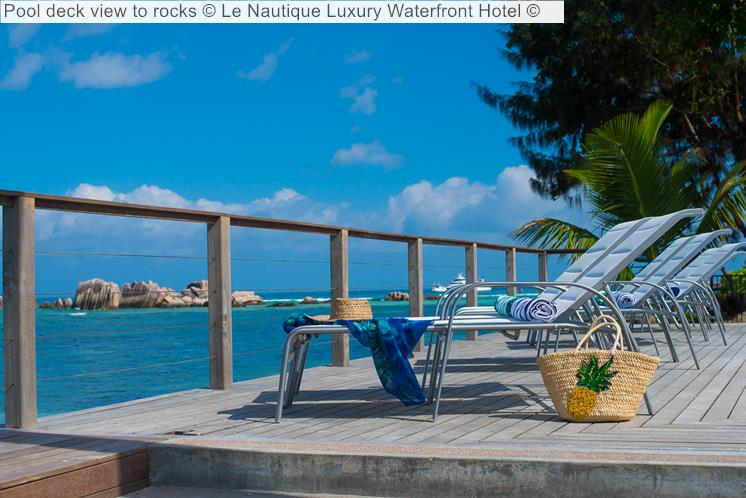 Pool Deck View To Rocks © Le Nautique Luxury Waterfront Hotel ©