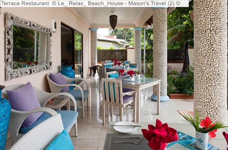 Terrace Restaurant © Le Relax Beach House ©