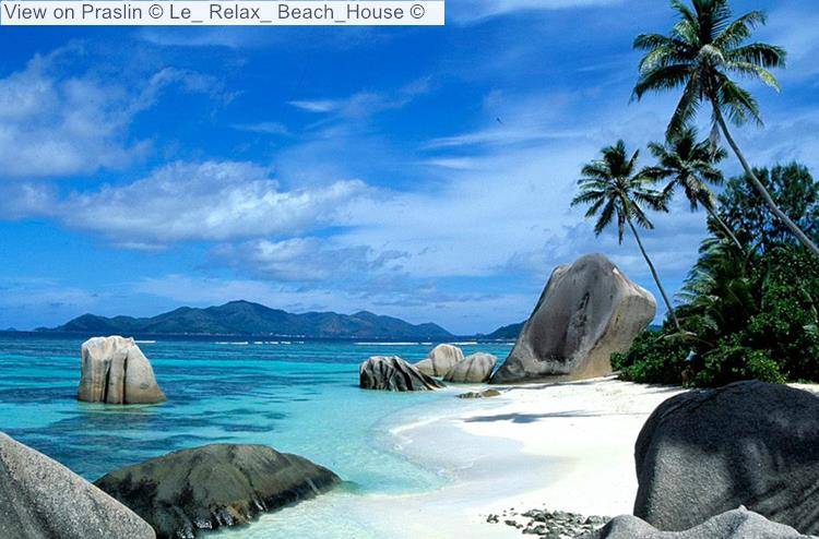 View On Praslin © Le Relax Beach House ©