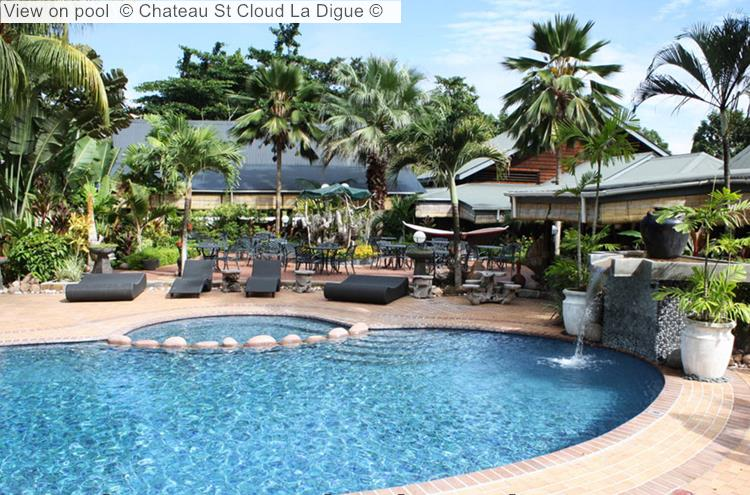 View On Pool © Chateau St Cloud La Digue ©