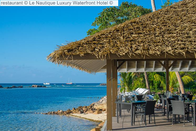 Restaurant © Le Nautique Luxury Waterfront Hotel ©