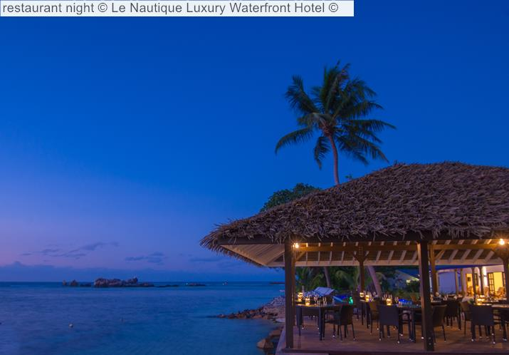 Restaurant Night © Le Nautique Luxury Waterfront Hotel ©