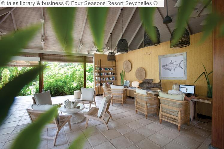Tales Library & Business © Four Seasons Resort Seychelles ©