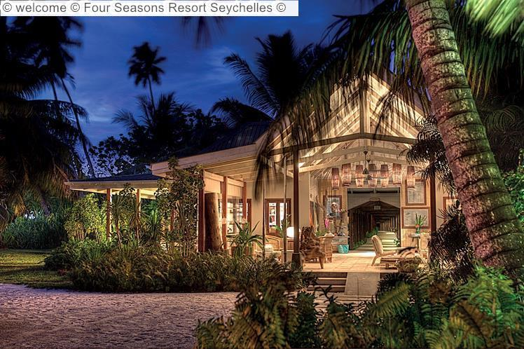 Welcome © Four Seasons Resort Seychelles ©
