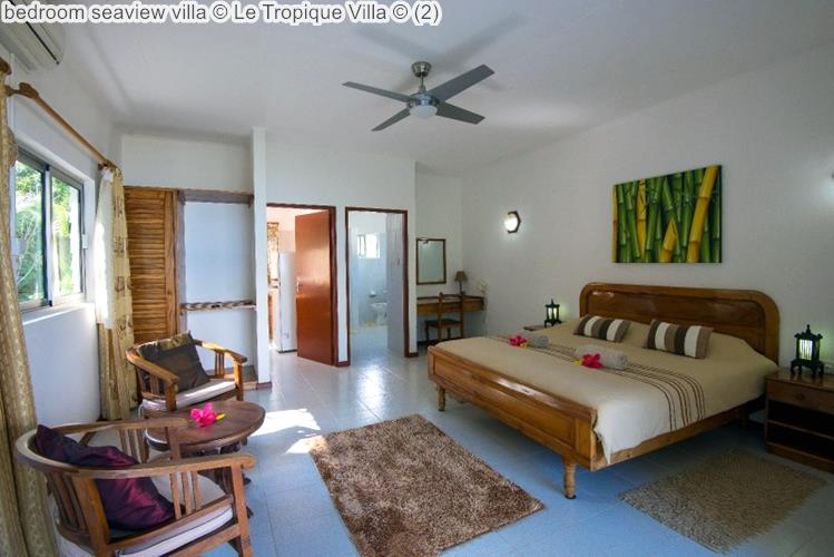 Bedroom Seaview Villa © Le Tropique Villa ©