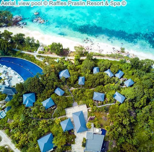 Aerial View Pool © Raffles Praslin Resort & Spa ©