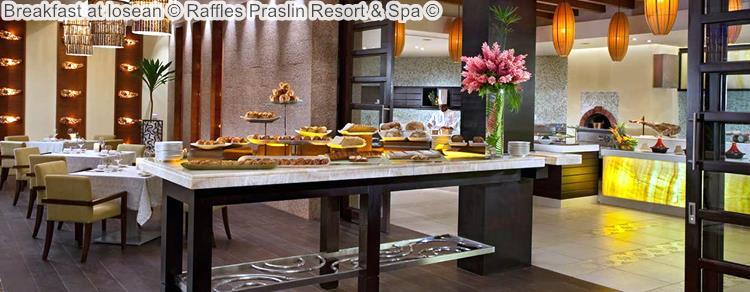 Breakfast At Losean © Raffles Praslin Resort & Spa ©