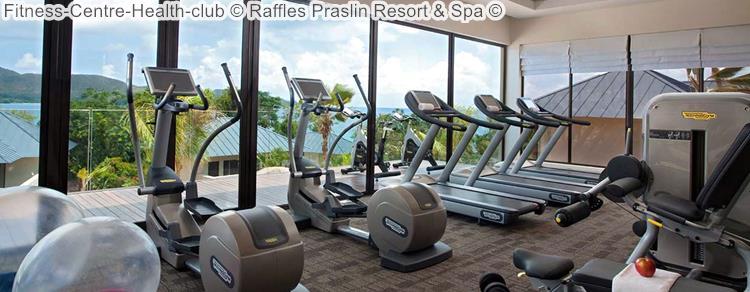 Fitness Centre Health Club © Raffles Praslin Resort & Spa ©