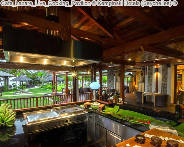 Cafe Lazare Live Cooking Pavilion Kempinski Hotels Seychelles