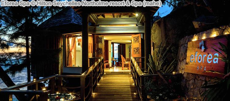 Eforea Spa © Hilton Seychelles Northolme Resort & Spa (mahe)