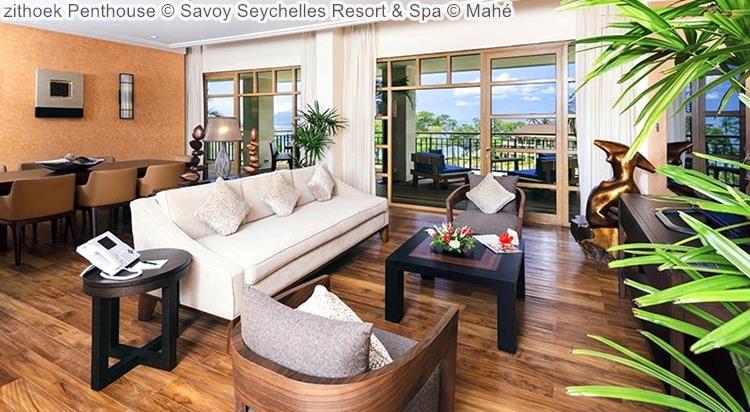 zithoek Penthouse Savoy Seychelles Resort & Spa Mahé