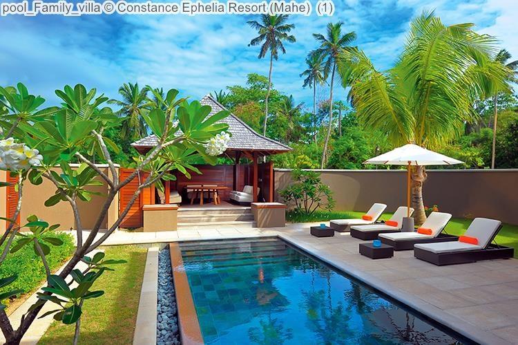 pool Family villa Constance Ephelia Resort Mahe