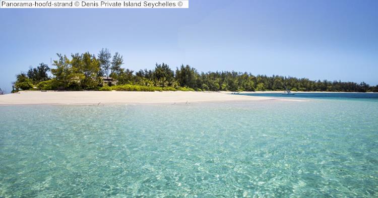 Panorama hoofd strand Denis Private Island Seychelles