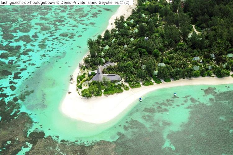 luchtgezicht op hoofdgebouw Denis Private Island Seychelles