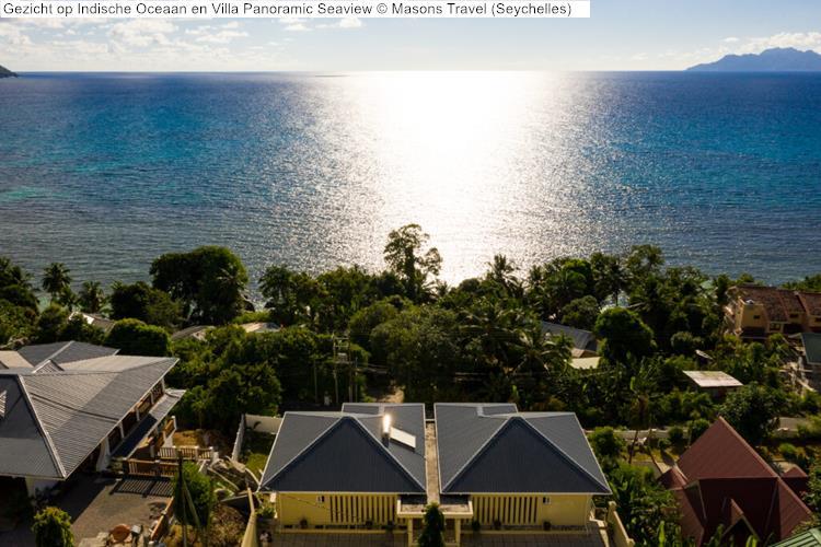 Gezicht op Indische Oceaan en Villa Panoramic Seaview Masons Travel Seychelles